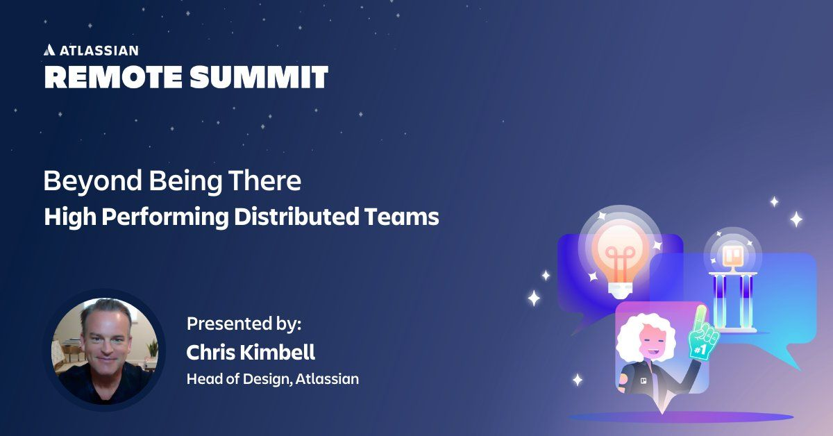 Beyond Being There - High Performing Distributed Teams