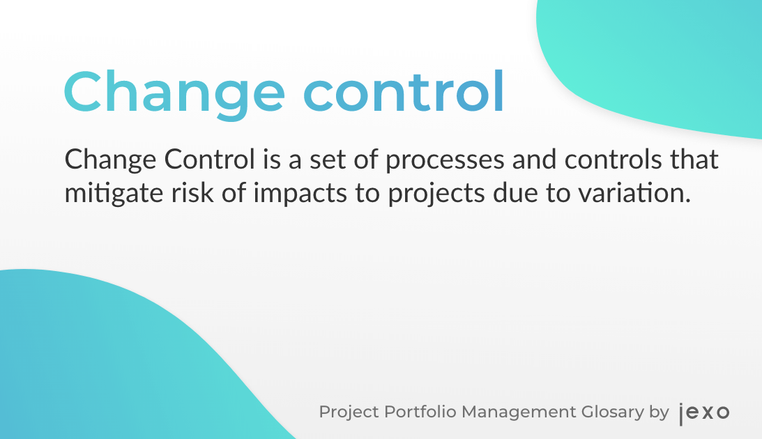 Definition: What is Change control?