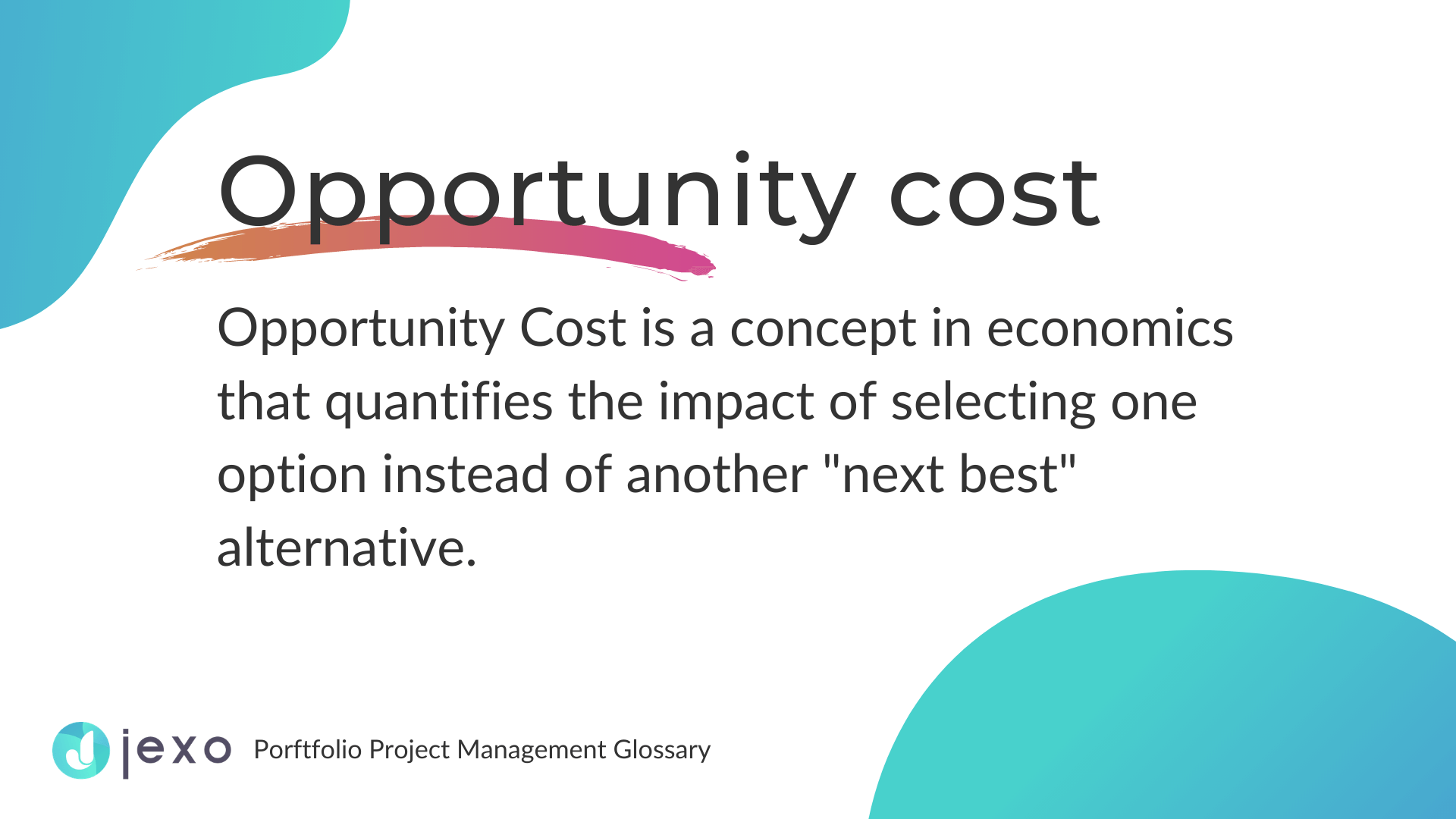 Definition: What is opportunity cost in project management?
