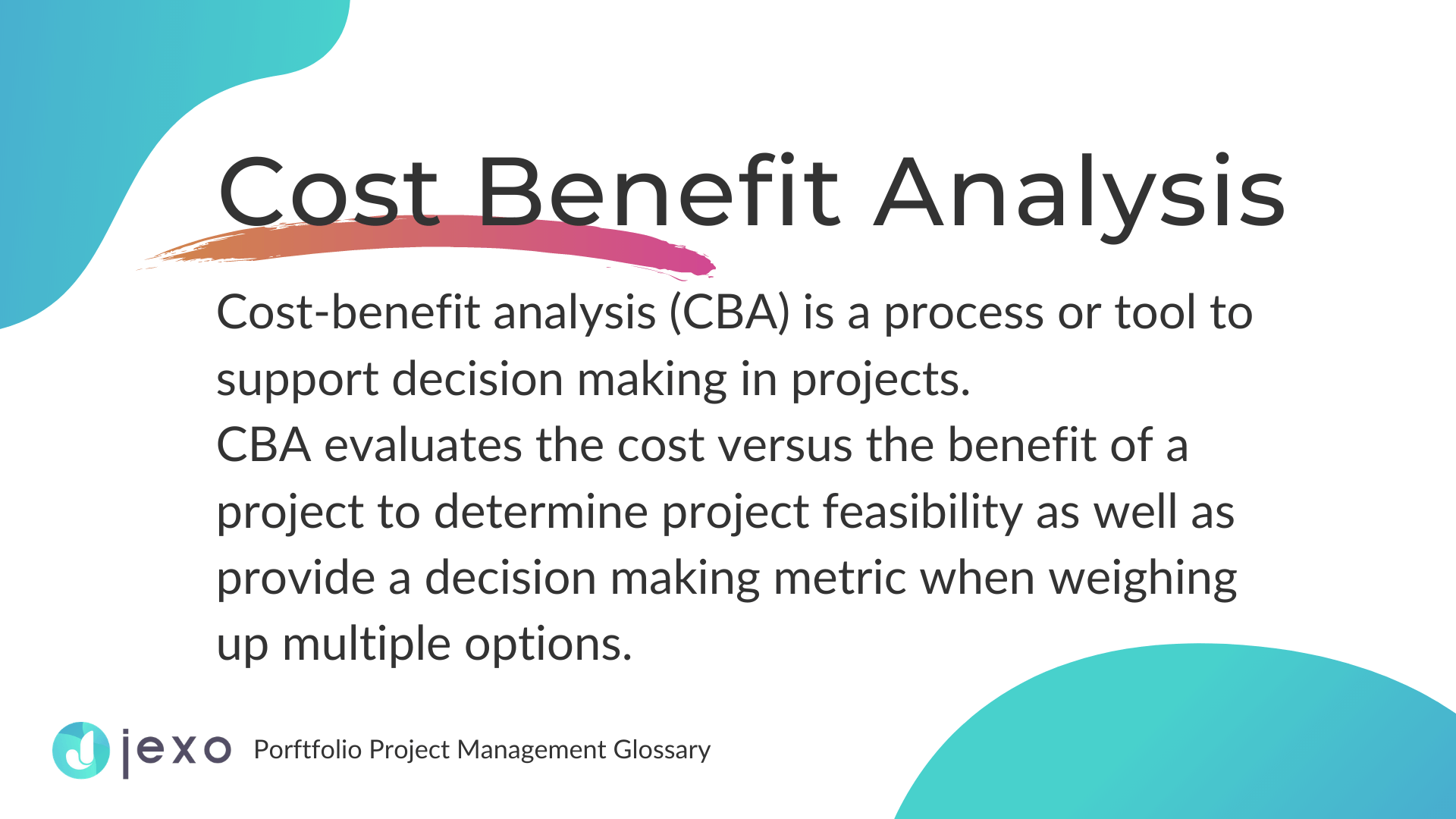 Definition: What is Cost Benefit analysis in project management?